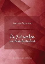 Van Dijkhuizen Jaap , De 7+1 werken van Barmhartigheid