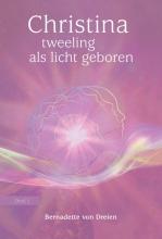 Bernadette von Dreien , Tweeling als licht geboren