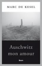 Marc De Kesel Auschwitz mon amour
