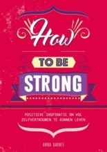 Anna Barnes , How to be strong