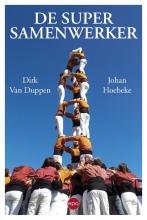 Dirk van Duppen, Johan  Hoebeke De supersamenwerker