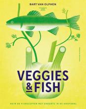 Bart van Olphen , Veggies & Fish