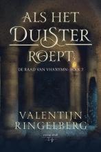 Valentijn Ringelberg , Als het duister roept