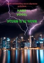 Hans Vogel , Storm is de norm