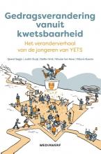 Wouter ten Have Sjoerd Segijn  Judith Stuijt  Stefan Smit, Gedragsverandering vanuit kwetsbaarheid