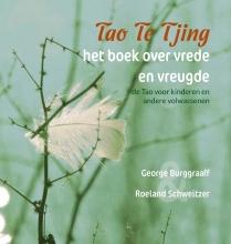 Roeland Schweitzer , Tao Te Tjing, het boek over vrede en vreugde