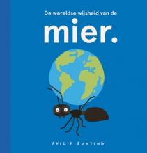 Philip Bunting , De wereldse wijsheid van de mier.