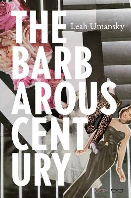 Leah Umansky,The Barbarous Century