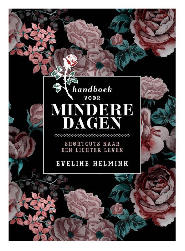 Eveline Helmink,Handboek voor mindere dagen