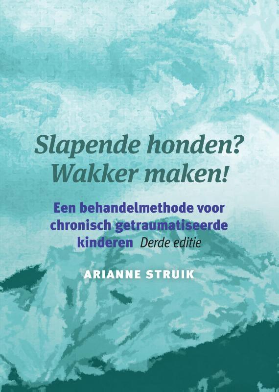Arianne Struik,Slapende honden? Wakker maken!