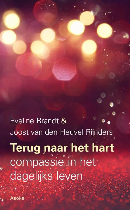 Eveline Brandt, Joost van den Heuvel Rijnders,Terug naar het hart