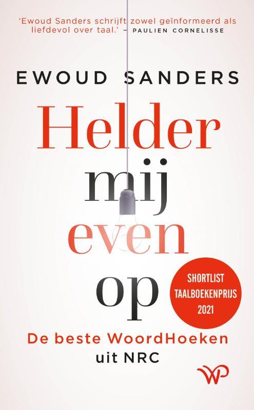 Ewoud Sanders,Helder mij even op