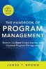 James T Brown,The Handbook of Program Management: How to Facilitate Project Success with Optimal Program Management, Second Edition