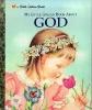 Golden Books,My Little Golden Book about God