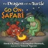 Paul, Donita K.,   Denmark, Evangeline,The Dragon and the Turtle Go on Safari