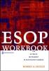 Frisch, Robert A.,ESOP Workbook