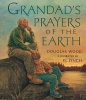 Wood, Douglas,Grandad`s Prayers of the Earth