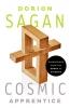 Sagan, Dorion,Cosmic Apprentice