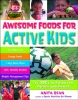 Bean, Anita,Awesome Foods for Active Kids