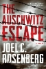 Rosenberg, Joel C.,The Auschwitz Escape
