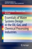 Bahadori, Alireza,   Clark, Malcolm,   Boyd, Bill,Essentials of Water Systems Design in the Oil, Gas, and Chemical Processing Industries