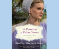 Gray, Shelley Shepard,The Promise of Palm Grove