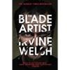 Irvine Welsh,The Blade Artist