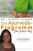 Verma, Vinod,   Heyne, Heinrich,Das Ayurveda-Programm f?r jeden Tag