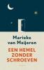 <b>Marieke van Meijeren</b>,Een hemel zonder schroeven