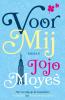 Jojo  Moyes,Voor mij