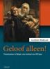 Gottlieb  Blokland,Geloof alleen!