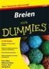 <b>Pam  Allen, Shannon  Okey, Tracy L.  Barr, Marly  Bird</b>,Breien voor Dummies, 2e editie