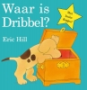 <b>E.  Hill</b>,Waar is dribbel kartonboek