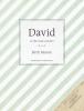 <b>Beth  Moore</b>,David - een hart naar Gods hart