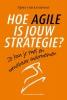 Sjors van Leeuwen,Hoe Agile is jouw strategie