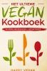 Happy  Vegan ,Het ultieme vegan kookboek, 84 heerlijke recepten + onmisbare tips en tricks
