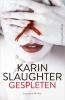 <b>Karin Slaughter</b>,Gespleten
