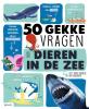 Emmanuelle  Grundmann ,50 gekke vragen over dieren in de zee