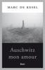 <b>M. de Kesel</b>,Auschwitz Mon Amour