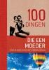<b>Maren  Eberlein</b>,100 dingen die elke moeder gedaan moet hebben