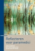 Riet  Koetsenruijter, Wilma van der Heide, Jonas  Rubrech,Reflecteren voor paramedici