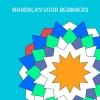 Tom  Koreman ,Mandala`s voor beginners - Mandala kleurboek