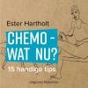 Ester  Hartholt ,Chemo - wat nu?