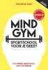 <b>Wouter de Jong</b>,Mindgym, sportschool voor je geest