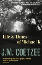 Coetzee, J M Life and Times of Michael K