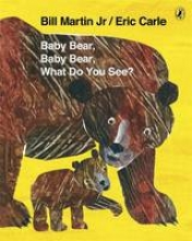 Carle, Bill Baby Bear, Baby Bear, What Do You See?