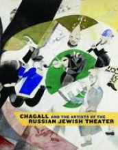 Goodman, Susan Chagall And The Artists Of The Russian Jewish Theater