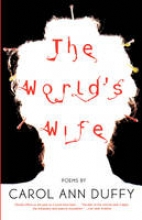 Duffy, Carol Ann The World`s Wife