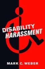 Weber, Mark C. Disability Harassment