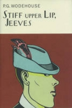 Wodehouse, P G Stiff Upper Lip, Jeeves